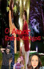 O AMOR ENTRE AMIGOS by _GUCILIA_