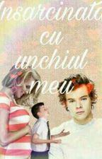 Insarcinata cu unchiul meu [H.S](Miraculous&One Direction FF Vol.2) by XxStyles_AnnaXx