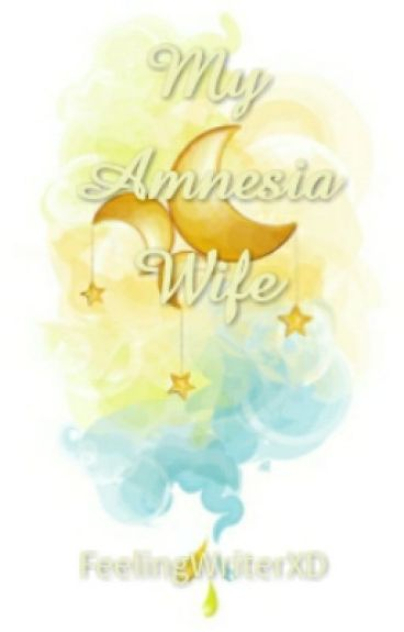 My Amnesia Wife (COMPLETED)