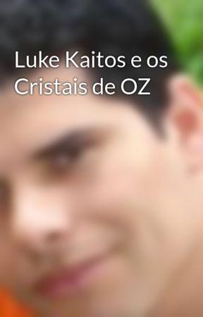 Luke Kaitos e os Cristais de OZ by JJSobrinho