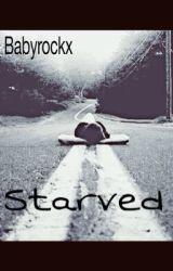 Starved by DarlinngXoXo
