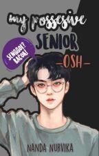 My Possesive Senior -Oh Sehun- by cumimi