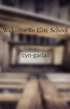 Welcome To Elite School by cyn-gariad