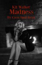 MADNESS || KIT WALKER by CocoSmolBean