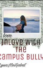 I'm Inlove With The Campus Bully by LyssaMeiGabat