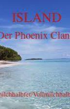 ISLAND: Der Phoenix Clan by Vollmilchhalbfet2