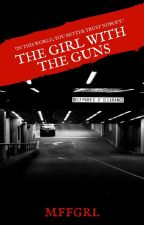 The girl with the guns. by mffgrl