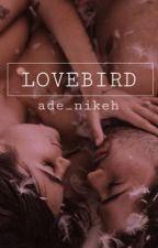 lovebird ✔[completed]  by ade_nikeh
