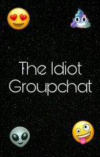 The Idiot Groupchat by Harry-selasa