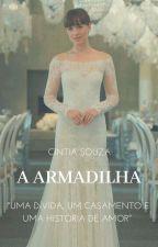 A Armadilha  by Crfe23