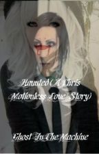Haunted (A Chris Motionless Love Story) by _GhostInTheMachine_