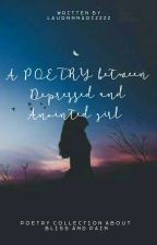 A POETRY between Depressed and Anointed girl  by Laurnnnarizzzz