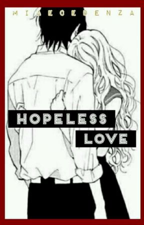 Hopeless Love (On going) by miaecedenza