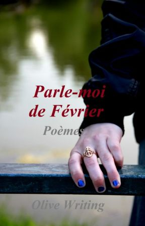 Parle-moi de Février by OliveWriting