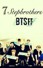 7 Stepbrothers    BTS ff~ by kyleamacio