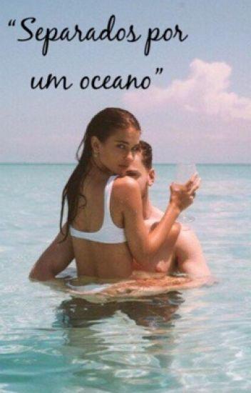 """""""Separados por um Oceano"""""""