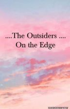 The Outsiders On the Edge  by LynStelarn16