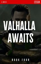 Valhalla Awaits // Loki - Book 4 by jandralee
