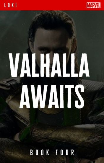 Valhalla Awaits // Loki - Book 4