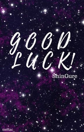 Good Luck! /ShinGure/ by swiftac_