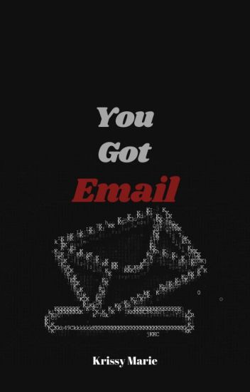 You Got E-mail (Watty Awards 2011)