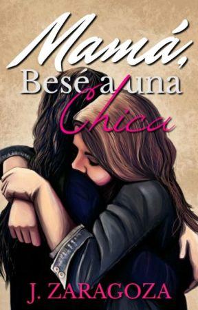 Mamá, Besé a una Chica © by JackyRocks97