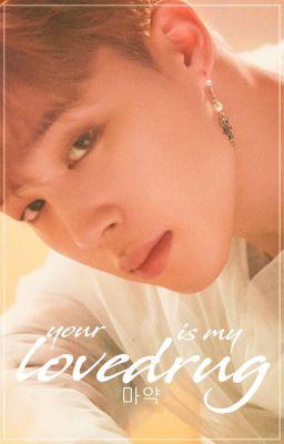 Đọc truyện your love is my drug | alljin