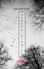 Horror Stories by MsGorehound