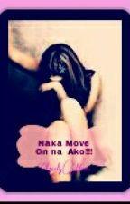 Naka Move On na Ako!!! by GurlyMusic