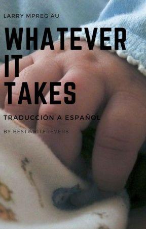 Whatever It Takes ~ larry mpreg au ~ ESPAÑOL by bestwriterever8