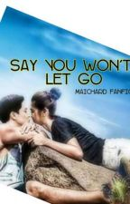 Say You Won't Let Go by jam7575