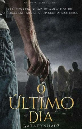O Último Dia by Batatynha03
