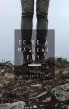 To Be A Magical Boy by ffsSapphire