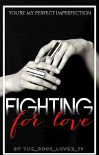 Fighting For Love by The_Book_Lover79