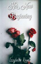 Her New Beginning    A Twilight Fanfiction by IzzyTheFangurl