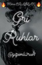 GRİ RUHLAR  by gizemli2ruh