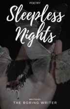 Sleepless Nights | ✓ by -theboringwriter-
