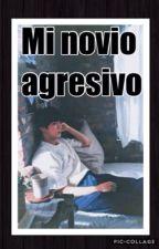 Mi Novio Agresivo (jin)TERMINADA  by AXOE2004