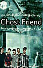 Ghost Friend  Horror // Ghost   Why Don't We  by the_one_and_romance