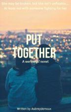 Put Together by Aubreydemoux