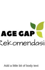 Rekomendasi Cerita Age Gap by IamDavikaHoorne
