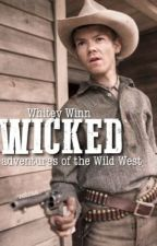 Wicked ⌁ Adventures of the Wild West by vebraa