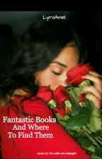 Fantastic Books and were to Find Them by LyraAmel