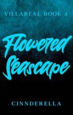 Villareal #4: Flowered Seascape  by cinnderella