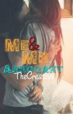 Me&Mr Arrogant by TheCreative3