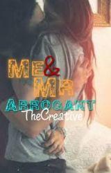 Me&Mr Arrogant by TheCreative3