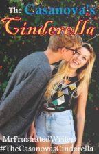 The Casanova's Cinderella (ON-GOING) by MrFrustratedWriter