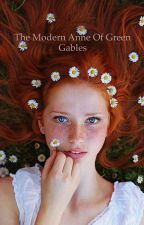 The Modern Anne Of Green Gables  by Sydney-Cullen