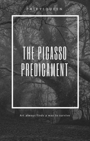 The Picasso Predicament  by DrowsyTeen