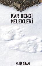 KAR RENGİ MELEKLERİ by kubrabani
